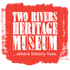 Two Rivers Heritage Museum