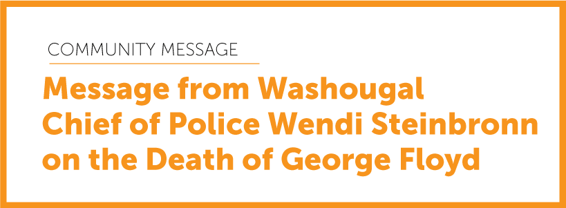 Community Message from Chief of Police Wendi Steinbronn on the Death of George Floyd